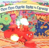 Choo Choo Charlie Saves the Carnival | Megan E. Bryant |