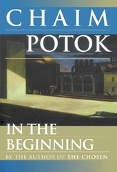 In the Beginning | Chaim Potok |