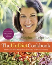 The UnDiet Cookbook | Meghan Telpner |