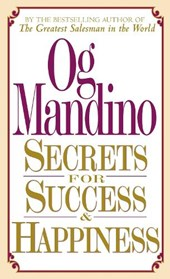Secrets for Success and Happiness | Og Mandino |