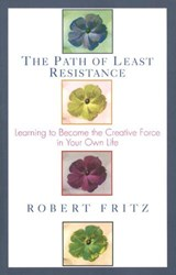 The Path of Least Resistance | Robert Fritz |