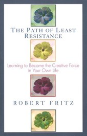Path of Least Resistance | Robert Fritz |