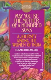 May You Be the Mother of a Hundred Sons | Elisabeth Bumiller |