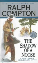The Shadow of a Noose | Compton, Ralph ; Cotton, Ralph W. |