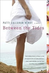 Between the Tides | Patti Callahan Henry |