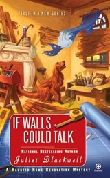 If Walls Could Talk | Juliet Blackwell |