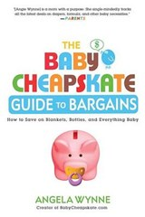 The Baby Cheapskate Guide to Bargains | Angela Wynne |