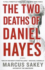 The Two Deaths of Daniel Hayes | Marcus Sakey |