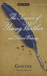The Sorrows of Young Werther and Selected Writings | Johann Wolfgang Von Goethe |