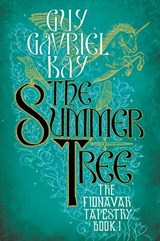 The Summer Tree | Guy Gavriel Kay |