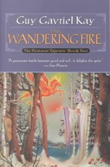 The Wandering Fire | Guy Gavriel Kay |
