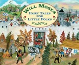 Fairy Tales for Little Folks | Will Moses |