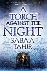Torch against the night | Sabaa Tahir |