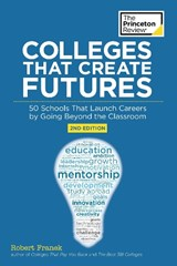 Colleges That Create Futures, 2nd Edition | Princeton Review |
