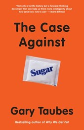 Case Against Sugar