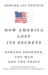 How America Lost Its Secrets | Edward Jay Epstein |
