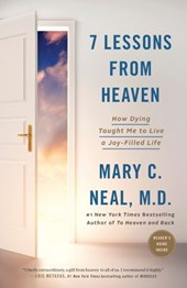 7 Lessons from Heaven | M.D. Mary C. Neal |