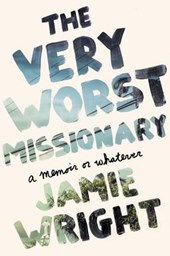 The Very Worst Missionary | Jamie Wright |