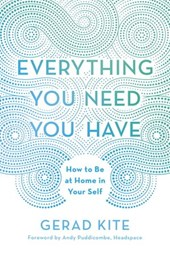 Everything You Need You Have