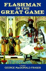 Flashman in the Great Game | George MacDonald Fraser |