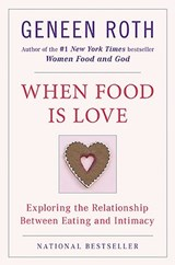 When Food Is Love | Geneen Roth |