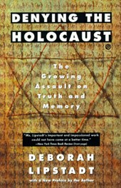 Denying the Holocaust | Deborah E. Lipstadt |