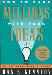 How to Make Millions With Your Ideas | Dan S. Kennedy |