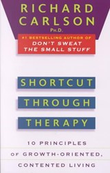 Shortcut Through Therapy | Richard Carlson |