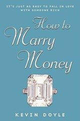 How to Marry Money | Kevin Doyle |