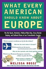 What Every American Should Know About Europe | Rossi, Melissa ; Rossi, M. L. |