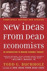New Ideas from Dead Economists | Todd G. Buccholz |