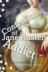 Confessions of a Jane Austen Addict | Laurie Viera Rigler |