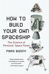 How to Build Your Own Spaceship | Piers Bizony |
