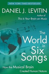 The World in Six Songs | Daniel J. Levitin |