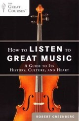 How to Listen to Great Music | Robert Greenberg |