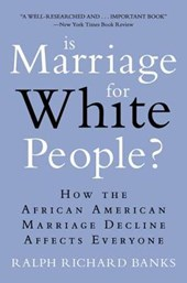 Is Marriage for White People?