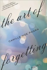 The Art of Forgetting | Camille Noe Pagan |