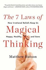 The 7 Laws of Magical Thinking | Matthew Hutson |