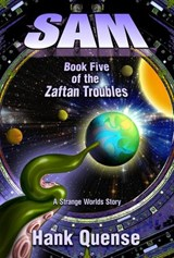 Sam: Book 5 of the Zaftan Troubles | Hank Quense |