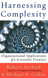 Harnessing Complexity | Axelrod, Robert ; Cohen, Michael D. |