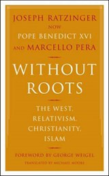 Without Roots | Ratzinger, Joseph Cardinal ; Pera, Marcello |