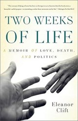 Two Weeks of Life | Eleanor Clift |