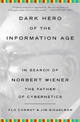 Dark Hero of the Information Age | Flo Conway |