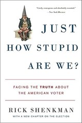 Just How Stupid Are We? | Rick Shenkman |