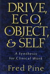 Drive, Ego, Object, and Self | Fred Pine |