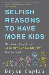 Selfish Reasons to Have More Kids