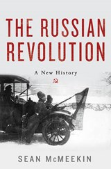 The Russian Revolution | Sean McMeekin |