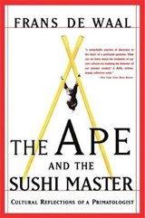 The Ape and the Sushi Master | F. B. De Waal |