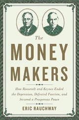 The Money Makers | Eric Rauchway |