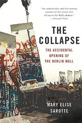 The Collapse | Mary Elise Sarotte |